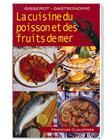 La cuisine du poisson et des fruits de mer