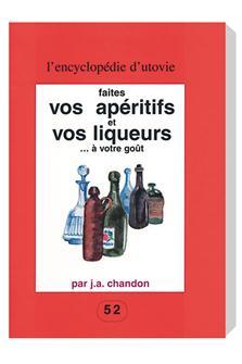 Livre Faites vos apéritifs et vos liqueurs à votre goût