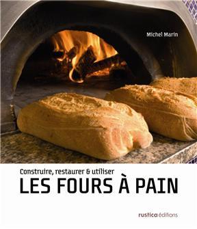 Construire, restaurer & utiliser les fours à pain