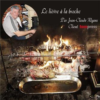 Recette du lièvre à la broche par Jean-Claude Algans